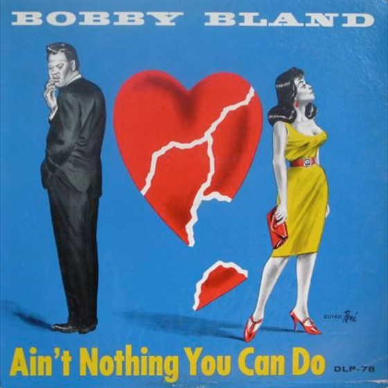 Bobby �Blue� Bland   - Ain�t Nothing You Can Do
