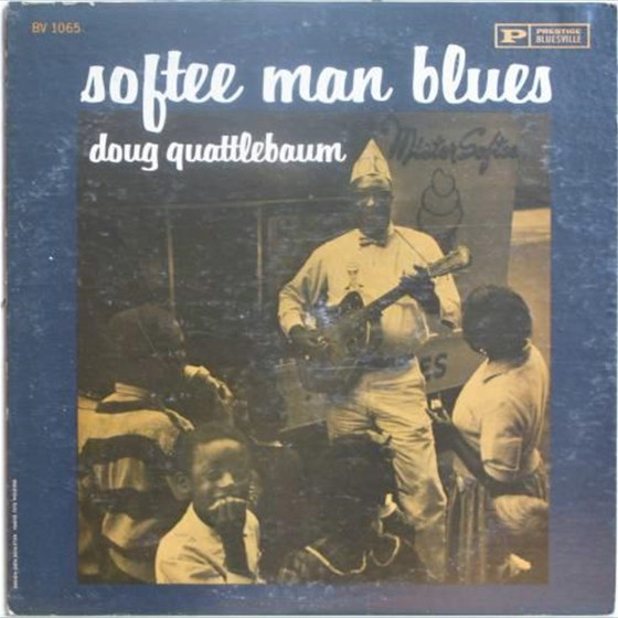 Doug Quattlebaum - Softee Man Blues